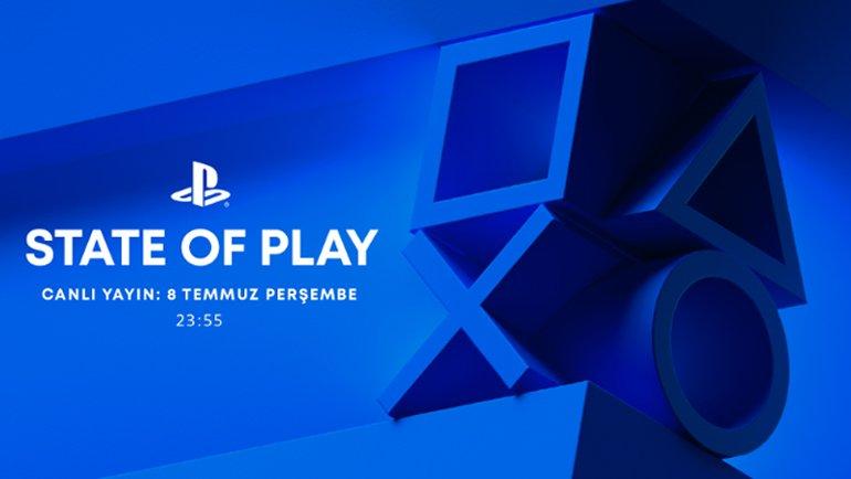 State of Play başlıyor!